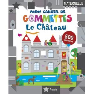 Mon cahier de gommettes: Le Château, Piccolia éditions
