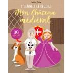 J'habille et décore Mon Château médiéval de Cynthia Thiéry, cahier d'activité des éditions Ouest-France