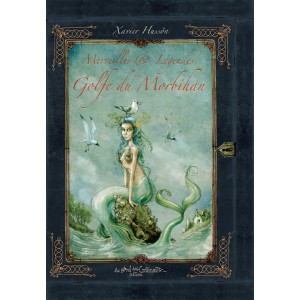 Merveilles et légendes du Golfe du Morbihan de Xavier Husson