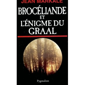 Histoire de la France secrète -  Brocéliande et l'énigme du Graal de Jean Markale