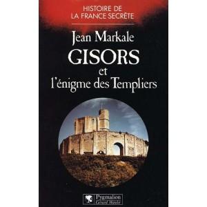 Histoire de la France secrète -  Gisors et l'énigme des Templiers de Jean Markale