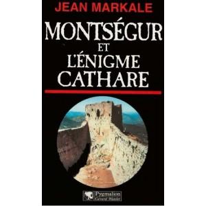 Histoire de la France secrète -  Montségur et l'énigme cathare de Jean Markale