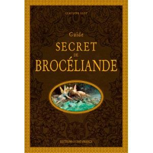 Guide secret de Brocéliande de Claudine Glot, éditions Ouest-France