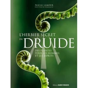 L'herbier secret du druide, des plantes pour les hommes et les esprits de Pascal Lamour