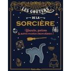 Les goûters de la sorcière, biscuits potions et autres recettes ensorcelantes! Rustica éditions