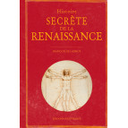 Histoire secrète de la Renaissance de François de Lannoy, éditions Ouest-France