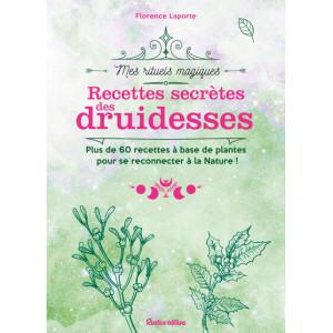 Recettes secrètes des druidesses de Florence Laporte, coll. Mes rituels magiques éd. Rustica