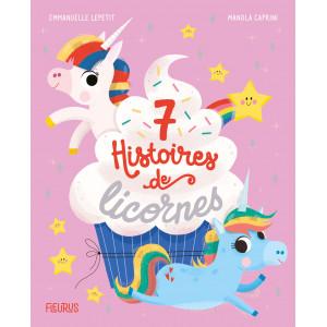 7 Histoires de licornes de Emmanuelle Lepetit et Manola Caprini, éditions Fleurus