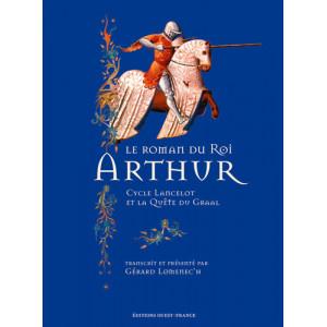 Le roman du Roi Arthur. Cycle Lancelot et la Quête du Graal transcrit par Gérard Lomenec'h, éditions Ouest-France