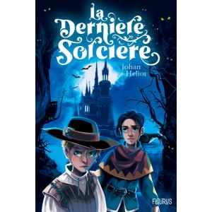 La dernière sorcière de Johan Heliot, éditions Fleurus