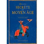 Histoire secrète du Moyen-Âge de François de Lannoy, éditions Ouest-France