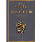 Histoire secrète du Roi Arthur de Gérard Lomenec'h, éditions Ouest-France