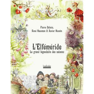 L'Elféméride, le grand légendaire des saisons de Pierre Dubois, éditions Hoëbeke