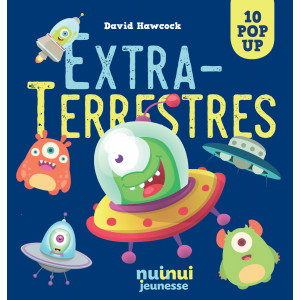 Extraterrestres 10 pop-up de David Hawcock, éditions Nui-Nui jeunesse