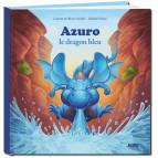 Azuro, Le dragon bleu de Laurent et Olivier Souillé, illustré par Jérémy Fleury. Éditions Auzou
