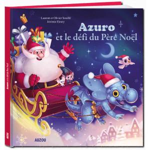 Azuro, Le défi du Père Noël de Laurent et Olivier Souillé, illustré par Jérémy Fleury. Éditions Auzou