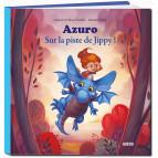 Azuro, Sur la piste de Jippy! de Laurent et Olivier Souillé, illustré par Jérémy Fleury. Éditions Auzou