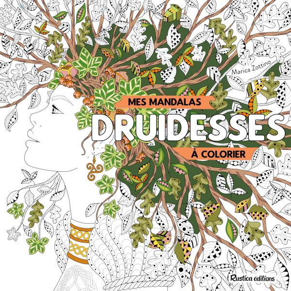 Mes Mandalas De Druidesses A Colorier De Marica Zottino Ed Rustica