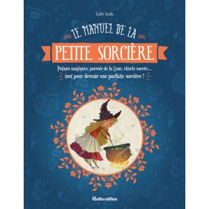 Le manuel de la petite sorcière de Judith Vieille, éd. Rustica