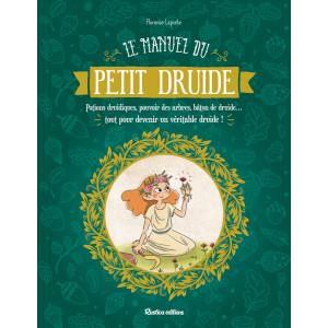 Le manuel du petit druide de Florence Laporte, éd. Rustica