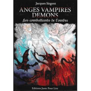 Anges, vampires, démons. Les combattants de l'ombre e Jacques Sirgent