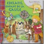 Edelatis, enfant de la Gaule, coll. Au temps des... de Piccolia 9782753067882