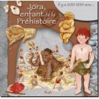 Jora, enfant de la préhistoire, coll. Au temps des... de Piccolia 9782753067844
