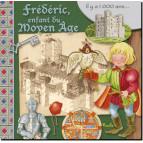 Frédéric, enfant du Moyen-Âge, coll. Au temps des... de Piccolia 9782753067851