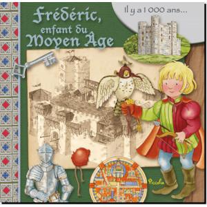 Frédéric, enfant du Moyen-Âge, coll. Au temps des... de Piccolia