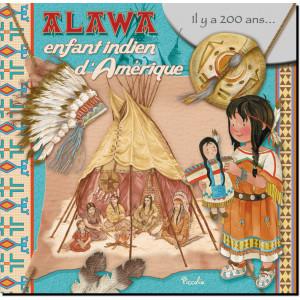 Alawa, enfant indien d'Amérique, coll. Au temps des... de Piccolia