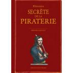 Histoire secrète de la piraterie de Bernard Crochet, éditions Ouest-France