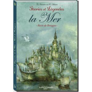 Féeries et légendes de la mer, Récits de Bretagne de Xavier Hussön et Caroline Vannier, éd. Au Bord des Continents