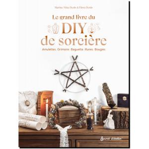 Le grand livre du DIY de sorcière: Amulettes, Grimoire, Baguette, Runes... de Marine Nina & Flora Denis, éd.s Secret d'étoiles