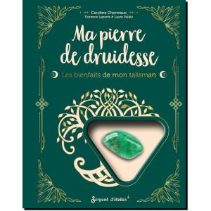 Ma pierre de druidesse, l'aventurine, de Caroline Chermeux, Florence Laporte et Laure Vallée, éd. Secret d'étoiles