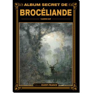 Album secret de Brocéliande de Claudine Glot, éd. Ouest-France