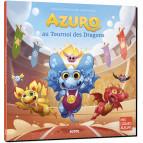 Azuro au tournoi des dragons de Laurent et Olivier Souillé, illustré par Jérémy Fleury. Éditions Auzou
