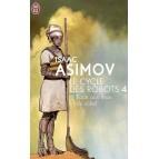 Le cycle des robots T4 : Face aux dieux du soleil de Isaac Asimov