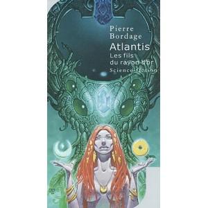 Atlantis, Les Fils du rayon d'or de Pierre Bordage