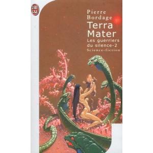 Les guerriers du silence T2 : Terra Mater de Pierre Bordage
