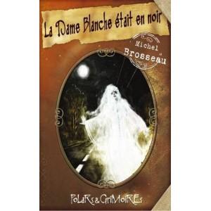 La Dame Blanche était en noir de Michel Brosseau