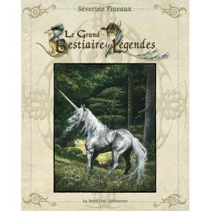Le Grand Bestiaire des Légendes de Séverine Pineaux, éd. Au Bord des Continents...