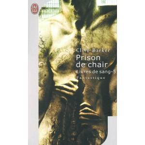 Prison de chair de Clive Barker - Les Livres de Sang Tome 5