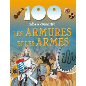 Les Armures et les Armes de la collection 100 infos à connaître