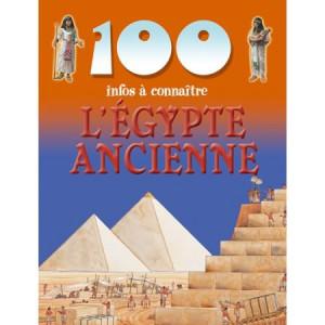 L'Egypte Ancienne de la collection 100 infos à connaître