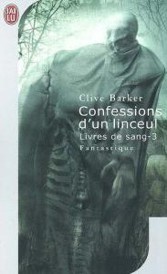 Confessions d'un linceul de Clive Barker - Les Livres de Sang Tome 3