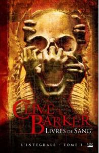 Les livres de sang l'Intégrale Tome 1 de Clive Barker
