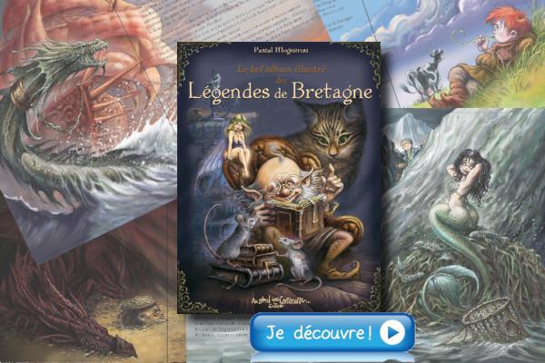 Le bel album illustré des Légendes de Bretagne de Pascal Moguérou