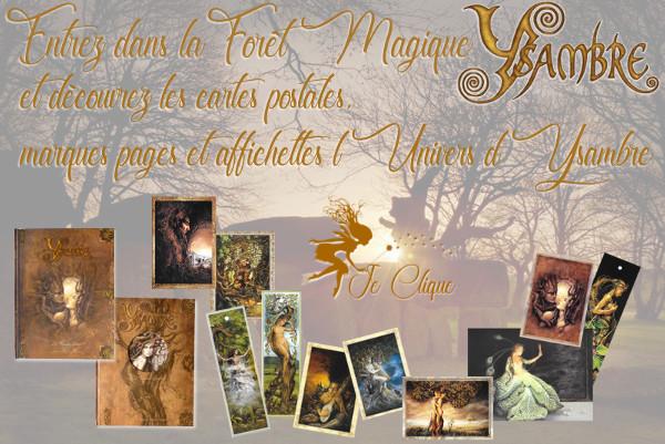 Entrez dans la forêt magique Ysambre et découvrez les affichettes, cartes postales, marque pages L Univers d Ysambre. Disponibles en exclusivité sur nos branches.