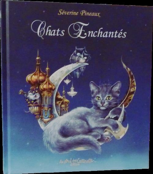 Livre de Séverine Pineaux, Chats enchantés, éd. Au Bord des Continents...